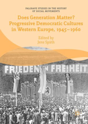 Does Generation Matter? Progressive Democratic Cultures in Western Europe, 1945-1960