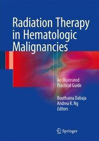 Radiation Therapy in Hematologic Malignancies