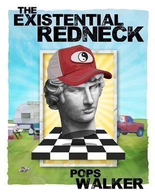 Existential Redneck