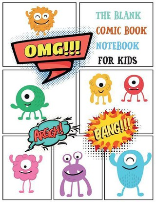 The Blank Comic Book Notebook for Kids: Monster Templates Comic Drawing a Large Notebook Sketchbook for Kids to Drawing