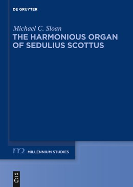 The Harmonious Organ of Sedulius Scottus
