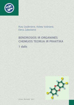 Bendrosios ir organinės chemijos teorija ir praktika. 1 dalis