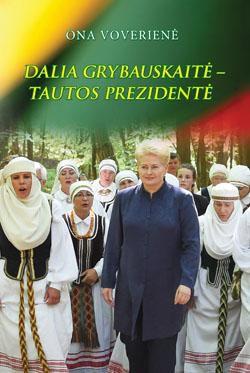 Dalia Grybauskaitė – tautos Prezidentė