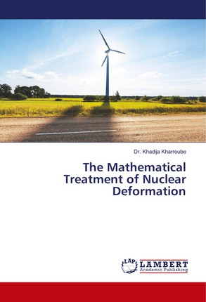 The Mathematical Treatment of Nuclear Deformation