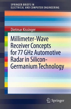 Millimeter-Wave Receiver Concepts for 77 GHz Automotive Radar in Silicon-Germanium Technology