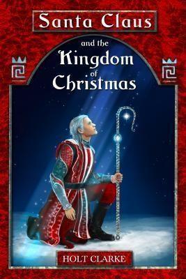 Santa Claus and the Kingdom of Christmas