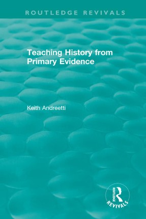 Teaching History from Primary Evidence (1993)