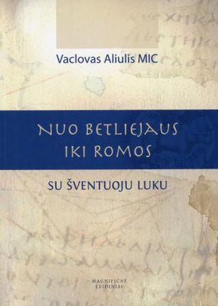 Nuo Betliejaus iki Romos su šventuoju Luku