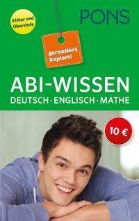 Abi-Wissen Deutsch, Mathematik, Englisch