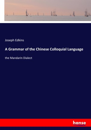 A Grammar of the Chinese Colloquial Language