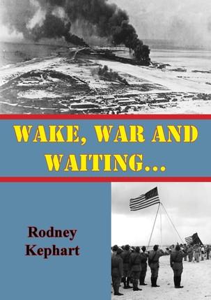 Wake, War And Waiting...