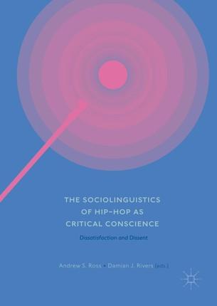 The Sociolinguistics of Hip-hop as Critical Conscience