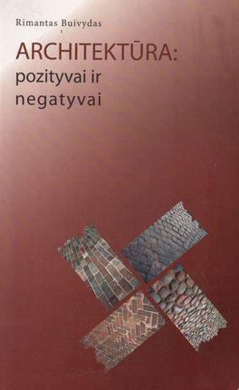 Architektūra: pozityviai ir negatyviai