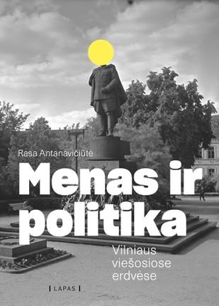 Menas ir politika Vilniaus viešosiose erdvėse