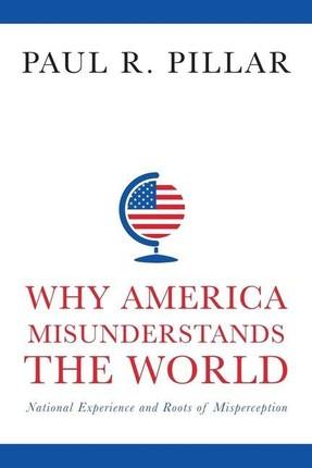 Why America Misunderstands the World