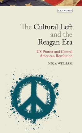 Cultural Left and the Reagan Era
