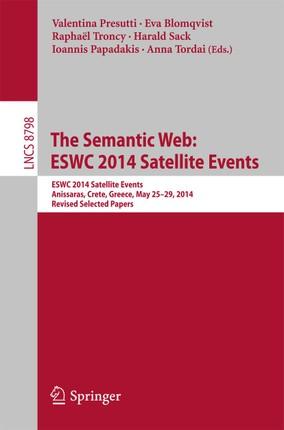 The Semantic Web: ESWC 2014 Satellite Events