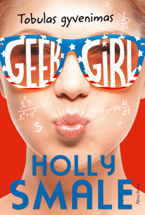 Geek girl. Tobulas gyvenimas. 3 knyga