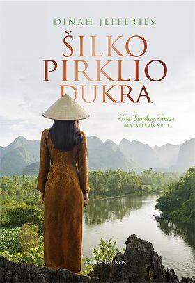 """ŠILKO PIRKLIO DUKRA: naujas vienos populiariausių knygų """"Arbatos plantatoriaus žmona"""" autorės romanas"""