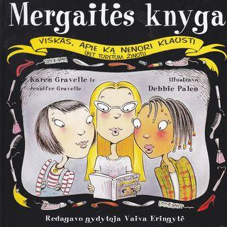 Mergaitės knyga. Viskas apie ką nenori klausti (bet turėtum žinoti)