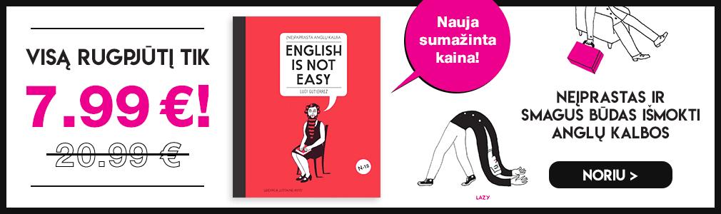 (Ne)paprasta anglų kalba. English is not easy: įžūlus, rafinuotas ir ryškus iliustruotas vadovas, kuris privers palikti dulkėti tradicinius anglų kalbos vadovėlius!