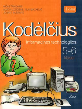 Kodėlčius. Informacinės technologijos 5-6 kl. Vadovėlis. II dalis