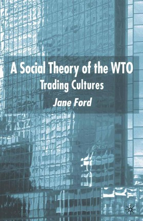A Social Theory of the WTO