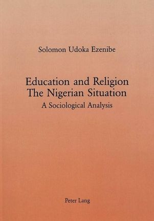 Education and Religion: The Nigerian Situation: A Sociological Analysis