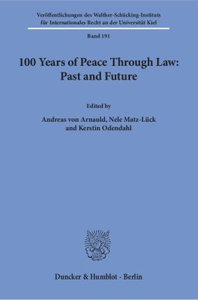 100 Years of Peace Through Law: Past and Future