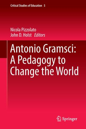 Gramsci: A Pedagogy to Change the World
