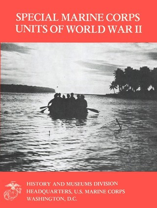 Special Marine Corps Units Of World War II [Illustrated Edition]