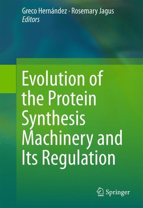 Evolution Of The Protein Synthesis Machinery And Its Regulation