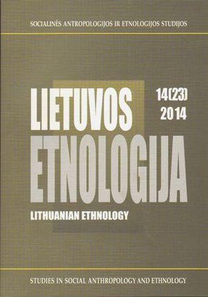 Lietuvos etnologija 14(23). Socialinės antropologijos ir etnologijos studijos