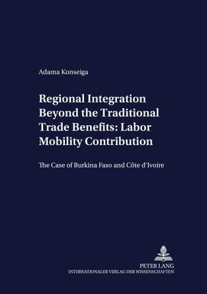 Regional Integration Beyond the Traditional Trade Benefits: Labor Mobility Contribution