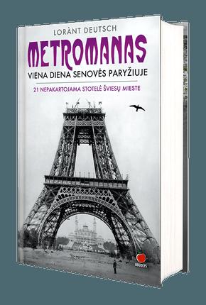 METROMANAS: viena diena senovės Paryžiuje. Fenomenalus bestseleris lyg laiko mašina nukelia į unikalius įvykius, iš kurių nulipdytas romantiškiausio pasaulio miesto veidas