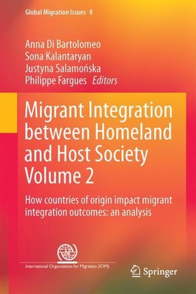 Migrant Integration between Homeland and Host Society Volume 2