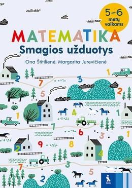 Matematika. Smagios užduotys 5-6 metų vaikams