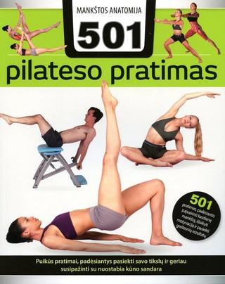Mankštos anatomija. 501 pilateso pratimas, padėsiantis paįvairinti kasdienę mankštą, išlaikyti motyvaciją ir pasiekti greitesnių rezultatų