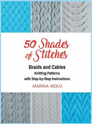 50 Shades of Stitches - Vol 3: Braids & Cables