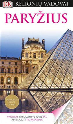 Paryžius. Kelionių vadovas (plius nemokamas miesto planas)