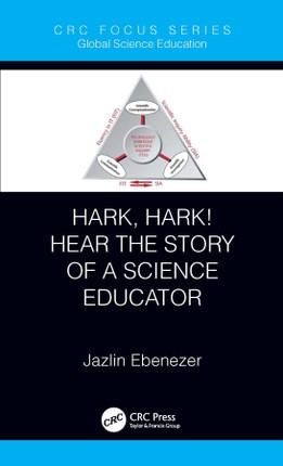 Hark, Hark! Hear the Story of a Science Educator