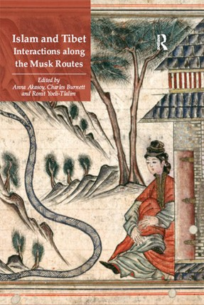 Islam and Tibet - Interactions along the Musk Routes