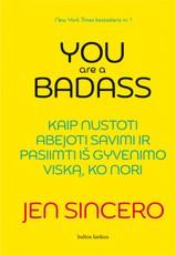 You are a badass: kaip nustoti abejoti savimi ir pasiimti iš gyvenimo viską, ko nori