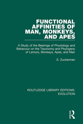 Functional Affinities of Man, Monkeys, and Apes
