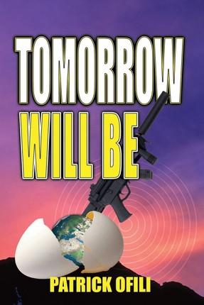 Tomorrow Will Be