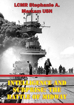 Intelligence And Surprise: The Battle Of Midway