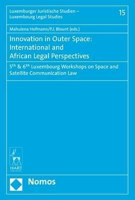 Innovation in Outer Space: International and African Legal Perspective