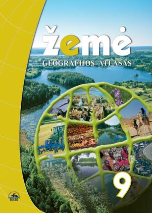 Žemė 9. Geografijos atlasas 9 klasei
