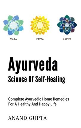 Ayurveda  -  Science of Self-Healing