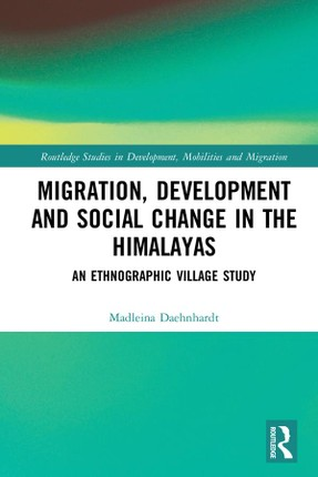 Migration, Development and Social Change in the Himalayas